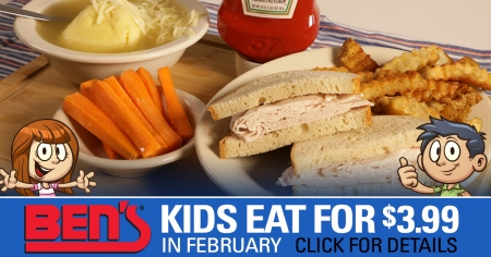 Ben's on a Budget: Kids Eat for $3.99 Throughout February